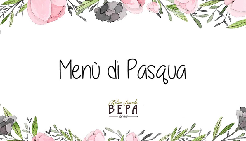 Pasqua 2017 all'Antica Locanda Bepa